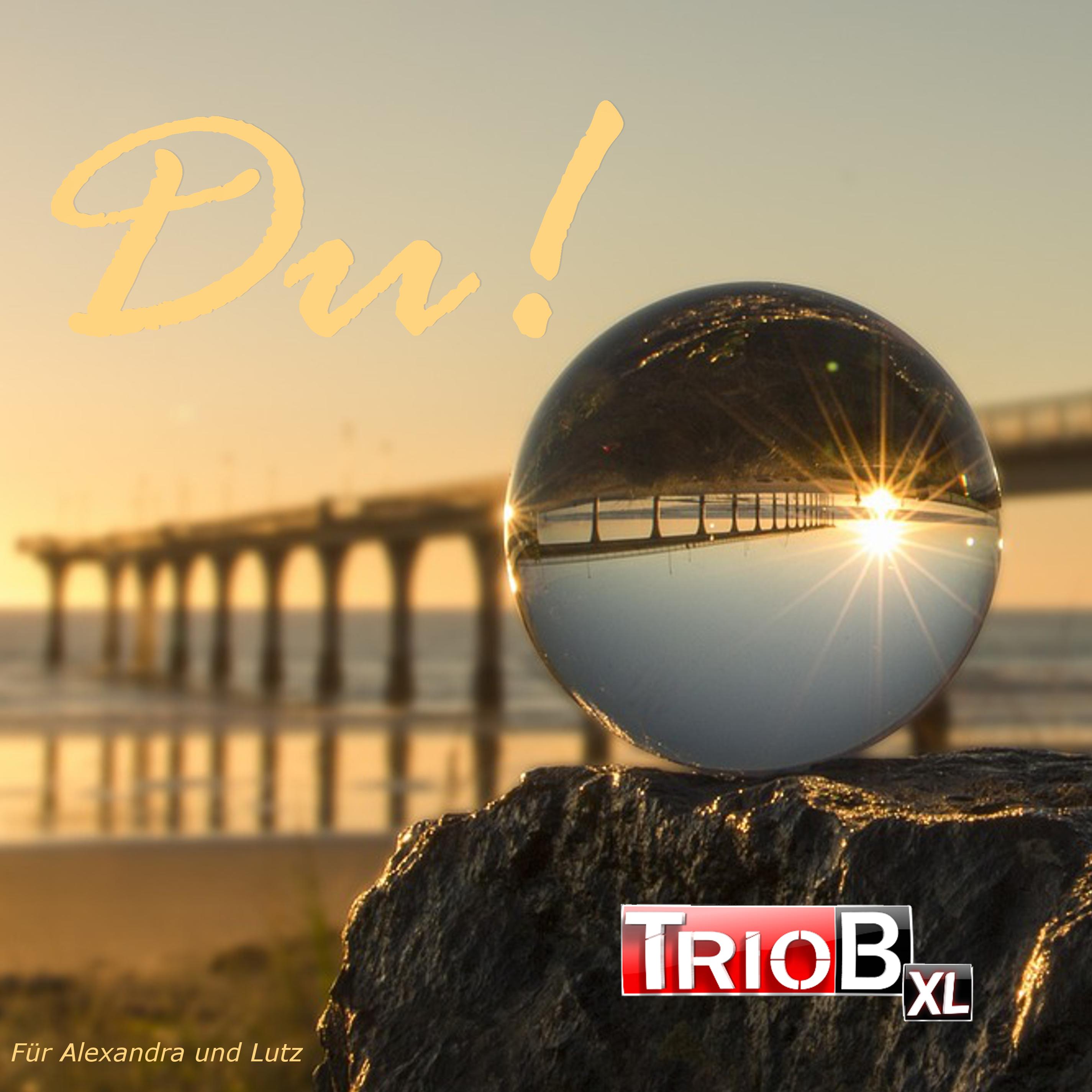 Du! - TrioB XL